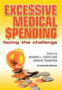 Excessive Medical SpendingFacing the Challenge【電子書籍】[ Norman J. Temple ]