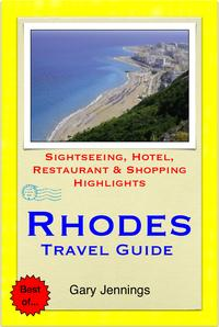 Rhodes, Greece Travel Guide - Sightseeing, Hotel, Restaurant & Shopping Highlights (Illustrated)【電子書籍】[ Gary Jennings ]