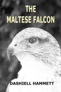 The Maltese Falcon【電子書籍】[ Dashiell Hammett ]