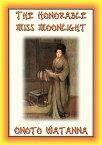 THE HONORABLE MISS MOONLIGHT - a Saga of the House of Saito【電子書籍】[ Onoto Watanna ]