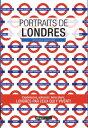 Portraits de LondresLondres par ceux qui y vivent !【電子書籍】[ Amandine Alexandre ]