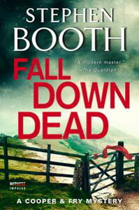 Fall Down DeadA Cooper & Fry Mystery【電子書籍】[ Stephen Booth ]