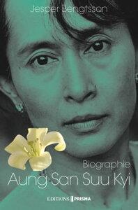 Aung San Suu Kyi Un pays, une femme, un destin【電子書籍】[ Jesper Bengtsson ]