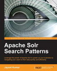 Apache Solr Search Patterns【電子書籍】[ Jayant Kumar ]