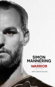 Simon Mannering - Warrior【電子書籍】[ Angus Gillies ]
