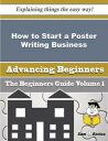 How to Start a Poster Writing Business (Beginners Guide)How to Start a Poster Writing Business (Beginners Guide)【電子書籍】[ Hassan Wilhelm ]