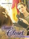 Tamar's ClosetA Journey of Healing【電子書籍】[ Laurie A. Malliett ]