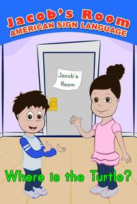 Jacob's Room | American Sign Language : Where is the Turtle?Jacob's Room Series【電子書籍】[ Jake Anthony ]