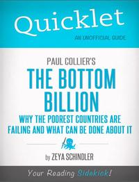 Quicklet on Paul Collier's The Bottom Billion: Why the Poorest Countries are Failing (CliffsNotes-like Book Summary)【電子書籍】[ Zeya Schindler ]