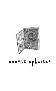Anomic Aphasia【電子書籍】[ Gabbi Wenyi Ayane Virk ]