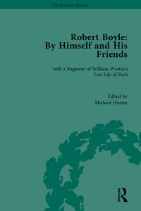 Robert Boyle: By Himself and His FriendsWith a Fragment of William Wotton's 'Lost Life of Boyle'【電子書籍】[ Michael Hunter ]