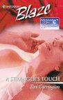 A Stranger's Touch【電子書籍】[ Tori Carrington ]