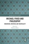 Michael Fried and PhilosophyModernism, Intention, and Theatricality【電子書籍】