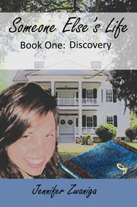 Someone Else's Life: Book One - Discovery【電子書籍】[ Jennifer Zwaniga ]