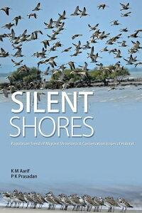 Silent ShoresPopulation Trend of Migrant Birds & Conservation Issues of Habitat【電子書籍】[ KM Aarif ]