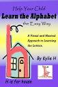 楽天Kobo電子書籍ストアで買える「Help Your Child Learn the Alphabet the Easy Way: A Visual and Musical Approach to Learning the Letters【電子書籍】[ Kylie H ]」の画像です。価格は119円になります。