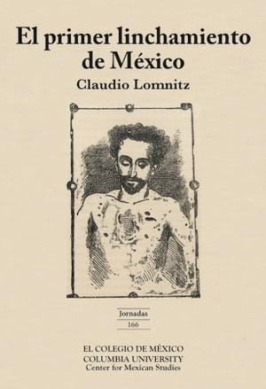 洋書, SOCIAL SCIENCE El primer linchamiento en M?xico Claudio Lomnitz