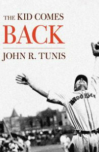 The Kid Comes Back【電子書籍】[ John R. Tunis ]