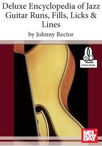 Deluxe Encyclopedia of Jazz Guitar Runs, Fills, Licks and Lines【電子書籍】[ Johnny Rector ]