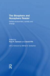 The Biosphere and Noosphere ReaderGlobal Environment, Society and Change【電子書籍】