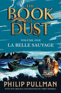 La Belle Sauvage: The Book of Dust Volume One【電子書籍】[ Philip Pullman ]