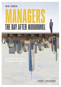 Managers the day after tomorrowConnect to many engage individuals【電子書籍】[ Rik Vera ]