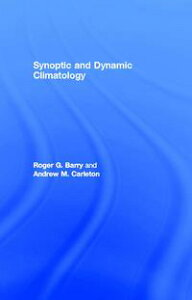 Synoptic and Dynamic Climatology【電子書籍】[ Roger G. Barry ]
