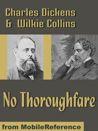 No Thoroughfare (Mobi Classics)【電子書籍】[ Charles Dickens,Wilkie Collins ]