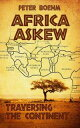 Africa Askew - Traversing the Continent【電子書籍】[ Peter Boehm ]