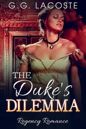 The Duke's Dilemma【電子書籍】[ G.G. Lacoste ]