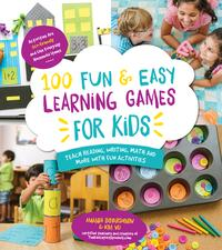 100 Fun & Easy Learning Games for KidsTeach Reading, Writing, Math and More With Fun Activities【電子書籍】[ Amanda Boyarshinov ]