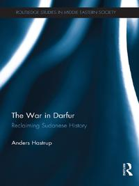 The War in DarfurReclaiming Sudanese History【電子書籍】[ Anders Hastrup ]