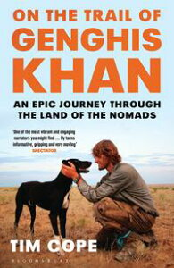 On the Trail of Genghis KhanAn Epic Journey Through the Land of the Nomads【電子書籍】[ Tim Cope ]