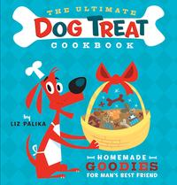 The Ultimate Dog Treat CookbookHomemade Goodies for Man's Best Friend【電子書籍】[ Liz Palika ]