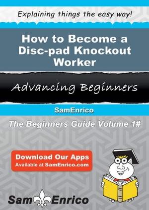 洋書, BUSINESS & SELF-CULTURE How to Become a Disc-pad Knockout WorkerHow to Become a Disc-pad Knockout Worker Margarett Newsome