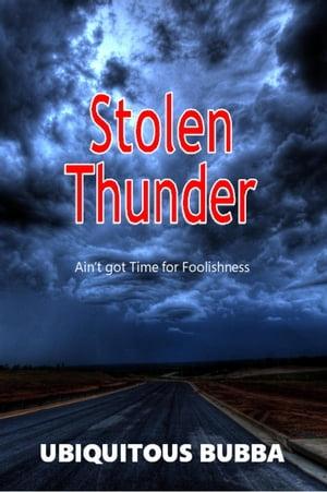 Stolen Thunder【電子書籍】[ Ubiquitous Bubba ]