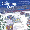 The Coming Daya true Christmas story from China【電子書籍】[ Alice Burnett Poynor ]