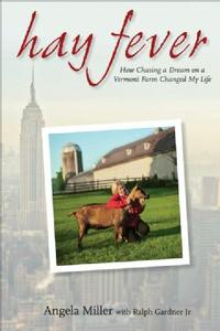 Hay FeverHow Chasing a Dream on a Vermont Farm Changed My Life【電子書籍】[ Angela Miller ]