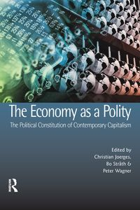 The Economy as a Polity: The Political Constitution of Contemporary Capitalism【電子書籍】