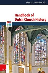 Handbook of Dutch Church History【電子書籍】[ Frank van der Pol ]