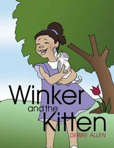 Winker and the Kitten【電子書籍】[ Debbie Allen ]