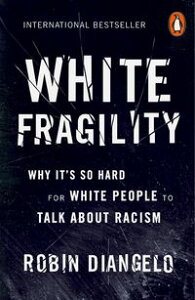 White FragilityWhy It's So Hard for White People to Talk About Racism【電子書籍】[ Robin DiAngelo ]