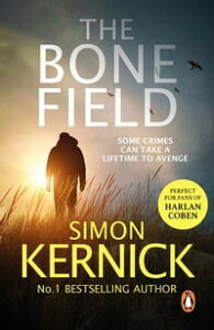 The Bone FieldThe heart-stopping new thriller【電子書籍】[ Simon Kernick ]