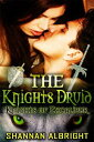 The Knight's Druid【電子書籍】[ Shannan Albright ]