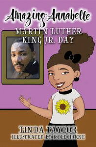 Amazing Annabelle-Martin Luther King Jr. Day【電子書籍】[ Linda Taylor ]