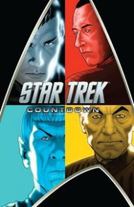 Star Trek: Countdown【電子書籍】[ Abrams, JJ; Orci, Roberto; Kurtzman, Alex; Jones, Tim; Johnson, Mike; Messina, David; ]