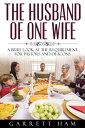 楽天Kobo電子書籍ストアで買える「The Husband of One Wife: A Brief Look at the Requirement for Pastors and Deacons【電子書籍】[ Garrett Ham ]」の画像です。価格は100円になります。