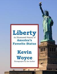 洋書, SOCIAL SCIENCE Liberty: An Illustrated History of Americas Favorite Statue Kevin Woyce