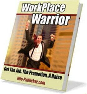 Work Place Warrior【電子書籍】[ Simon Hodgkinson ]