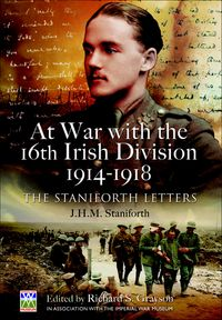 At War with the 16th Irish Division, 1914?1918The Letters of J H M Staniforth【電子書籍】[ Richard Grayson ]